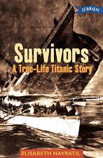Survivors: A True-Life Titanic Story, Very Good Condition Book, Navratil, Elisab