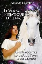 Le Voyage Initiatique D'Elena : Une Rencontre Au-Delà du Temps et des Mondes...