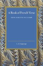 A Book of French Verse : From Marot to Mallarmé (2014, Paperback)