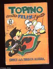 """""""TOPINO CONTRO FELIX""""  COMICS DELLA BRIGATA ALLEGRA  N° 19 - 1950  ED. NERBINI"""