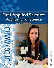 BTECH First Applied Science : Application of Science by Locke, Jo