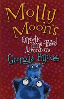 Molly Moon's Hypnotic Time-Travel Adventure By  Georgia Byng. 9780330434614