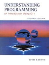 Understanding Programming: An Introduction Using C++