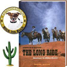 The Long Ride: Pferdetrekking / Wanderreiten im Cowboyland des Wilden Westen/USA