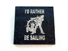 I'd Rather Be Sailing, Granite Laser Engraved Paperweight - Sailboat, Boating
