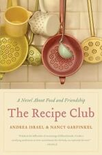 The Recipe Club: A Novel About Food and Friendship, Garfinkel, Nancy, Israel, An