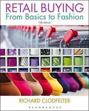 Retail Buying : From Basics to Fashion by Richard Clodfelter (2015, Paperback)
