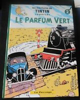 Pastiche Tintin. LE PARFUM VERT. Tome 2. Cartonné 54 pages en n/blanc. HC