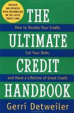 The Ultimate Credit Handbook: How to Double Your Credit, Cut Your Debt, and Have