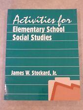 Activities for Elementary School Social Studies, James W Stockard, Jr Homeschool