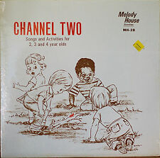 CHANNEL TWO SONGS AND ACTIVITIES FOR 2, 3 AND 4 YEAR OLDS-SEALED1982?LP