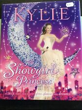 Kylie The Showgirl Princess (children's Picture Book By Kylie Minogue/Swan Park