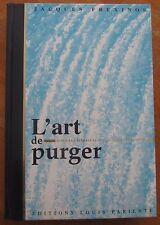 L'ART DE PURGER PAR JACQUES FREXINOS 1997 ILLUSTRE DE CARTES POSTALES LA COLIQUE