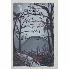 The Kennedy Half-Dollar by Moyle, Mahree