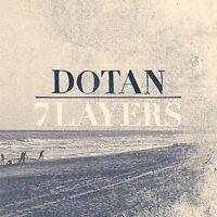 DOTAN - 7 LAYERS  CD NEW+
