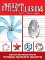 Art of Drawing Optical Illusions : How to Draw Mind-Bending Illusions and Thr...