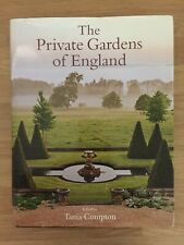 The Private Gardens of England by Tania Compton **Unread 2015 1st Printing**