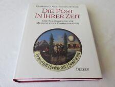Die Post in ihrer Zeit H. GLASER / T. WERNER-Kulturgeschichte menschlicher Kommu