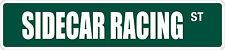 "*Aluminum* Sidecar Racing 4"" x 18"" Metal Novelty Street Sign  SS 3275"