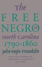 Free Negro in North Carolina, 1790-1860 (Paperback or Softback)