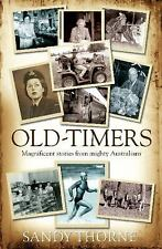 Old-Timers: Magnificent Stories From Mighty Australians, Thorne, Sandy, Acceptab