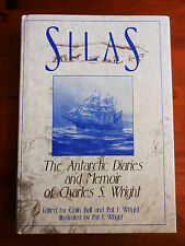 BULL, Colin. Silas. The Antarctic Diaries and Memoir of Charles S. Wright. 1993.