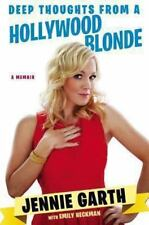 Deep Thoughts from a Hollywood Blonde by Jennie Garth (2014, Hardcover) $26.95