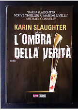 Karin Slaughter, L'ombra della verità, Ed. Fanucci, 2012