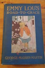 Emmy Lou's Road to Grace by George Madden Martin (1916)