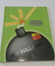 Mind Your Own Business by Jim Sullivan (Paperback 2004)