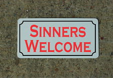 SINNERS WELCOME Metal Sign