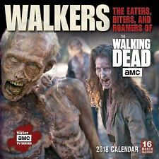 Walkers 2018 Wall Calendar: The Eaters, Biters, and Roamers of the Walking Dead