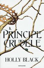 IL PRINCIPE CRUDELE  - BLACK HOLLY - MONDADORI