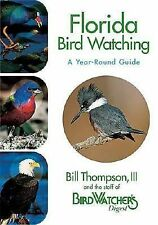 Florida Bird Watching: A Year-Round Guide by Thompson III, Bill