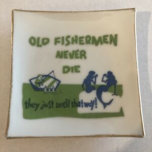 Old Fishermen Never Die - They Just Smell that Way Ceramic Dish Trinket Coin Key