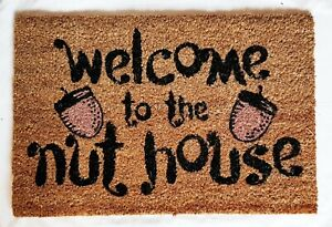 """"""" Welcome to the Nut House""""  -  Natural Coir Rubber Back Non Slip Doormat"""