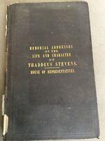 Memorial Addresses Life & Character Of Thaddeus Stevens 1869. US House Of Reps