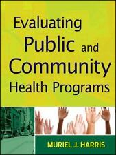 Evaluating Public and Community Health Programs - Muriel Harris PB.