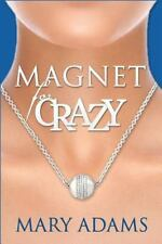 Magnet for Crazy by Mary Adams (2015, Paperback, Large Type)