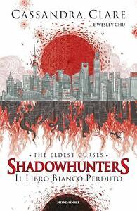 Il libro bianco perduto. Shadowhunters. The eldest curses (nuovo)