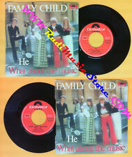LP 45 7'' FAMILY ENFANT He What sur the music 1973 italie POLYDOR pas de cd mc