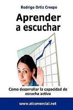 Aprender a Escuchar by Rodrigo Ortiz Crespo (2008, Paperback)