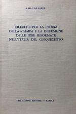 CARLO DE FREDE RICERCHE PER STORIA STAMPA E DIFFUSIONE IDEE RIFORMATE ITALIA 500