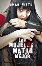 Las mujeres matan mejor (Spanish Edition)