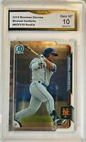 MICHAEL CONFORTO ROOKIE 2015 BOWMAN CHROME CARD #218 GMA GRADED GEM 10 NY METS