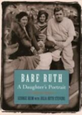 BABE RUTH: A DAUGHTER'S PORTRAIT(1998)GEORGE BEIM/JULIA RUTH STEVENS HARDCOVER