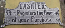 "NICKLE CASH REGISTER TOP SIGN ""CASHIER"" ETC. 14 3/4"" C-C"
