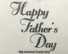NEW My Sentiments Exactly! Unmounted Rubber Stamp Q243 Happy Father's Day