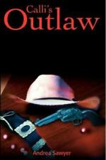 Calli's Outlaw by Andrea Sawyer (2001, Paperback)