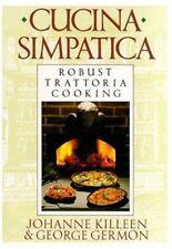 Cucina Simpatica: Robust Trattoria Cooking From Al